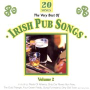 The Very Best of Irish Pub Songs, Vol. 2