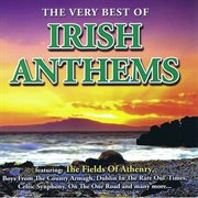 The very best of irish anthems cover image
