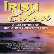 Irish echoes - a selection of ireland's greatest hits cover image