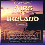 Traditional airs of ireland, volume 2 cover image