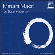 My Life as Miriam