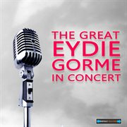 The Great Eydie Gorme in Concert
