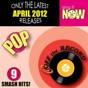 April 2012 Pop Smash Hits