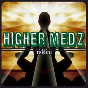 Higher Medz Riddim