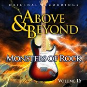 Above and Beyond - Monsters of Rock , Volume  16
