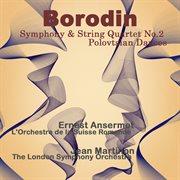 Borodin: Symphony & String Quartet No.2 , Polovtsian Dances (remastered)