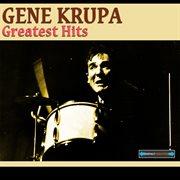 Gene Krupa Greatest Hits Remastered