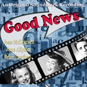 Good News (the Original Soundtrack Recording) [remastered]