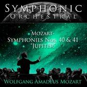 "Symphonic Orchestral - Mozart: Symphonies Nos. 40 and 41, ""jupiter"""
