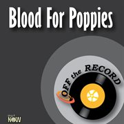 Blood for Poppies - Single