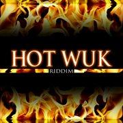 Hot Wuk Riddim