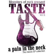 Monsters of Rock Presents - Taste - A Pain in the Neck, Volume 6
