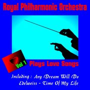 Royal Philharmonic Orchestra - Plays Love Songs, Volume One