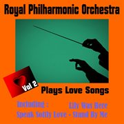 Royal Philharmonic Orchestra - Plays Love Songs, Volume Two