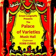 The Palace of Varieties Music Hall