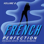French perfection, vol. 8 - 50's classic artists (original recordings)