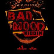 Bad Mood Riddim