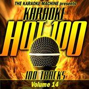 The Karaoke Machine Presents - Karaoke Hot 100, Vol. 14