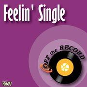 Feelin' Single - Single