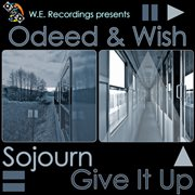 Sojourn/give It up