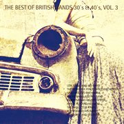 The Best of British Bands 30`s & 40`s, Vol. 3 (remastered)