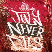July Never Dies