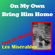 Bring Him Home (from Les Miserables - the Musical)