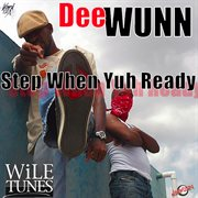 Step When Yuh Ready