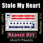 Stole My Heart (remix Kit)