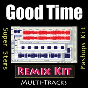Good Time (remix Kit)