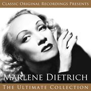 Classic Original Recordings Presents - Marlene Dietrich - the Ultimate Collection