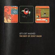 Let's Get Mash - the Best of Zony Mash