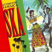 Authentic Jamaica Ska