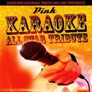 Karaoke Backing Track Deluxe Presents: Pink