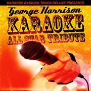 Karaoke Backing Track Deluxe Presents: George Harrison - Single