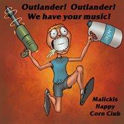 Outlander!  Outlander!  We Have your Music!
