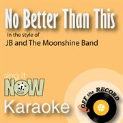 No Better Than This - Single