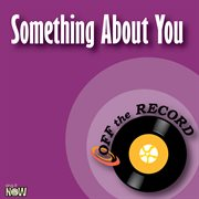 Something About You - Single