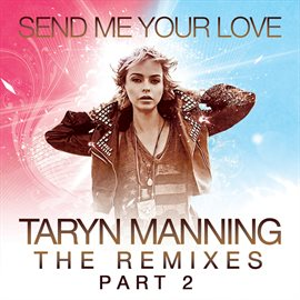 Cover image for Send Me Your Love (The Remixes Pt. 2)