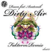 Dirty Air (feat. Anatomik)