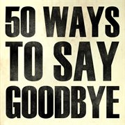 50 Ways to Say Goodbye - Single