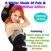 Whiter Shade of Pale and More Million Sellers