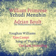 Vaughan Williams: Flos Campi, Song of Thanksgiving, the Lark Ascending
