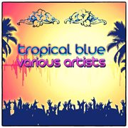 Tropical Blue (remastered)