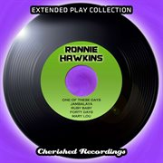 Ronnie Hawkins - the Extended Play Collection, Vol. 84