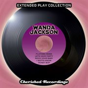 Wanda Jackson - the Extended Play Collection, Vol. 95