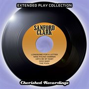 Sanford Clark - the Extended Play Collection, Vol. 98