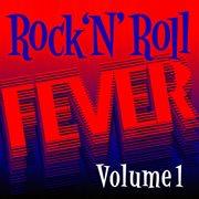 Rock N' Roll Fever, Vol. 1