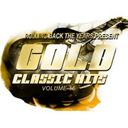 Rolling Back the Years Present - Gold Classic Hits, Vol. 16