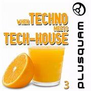 When techno meets tech-house vol. 3 cover image